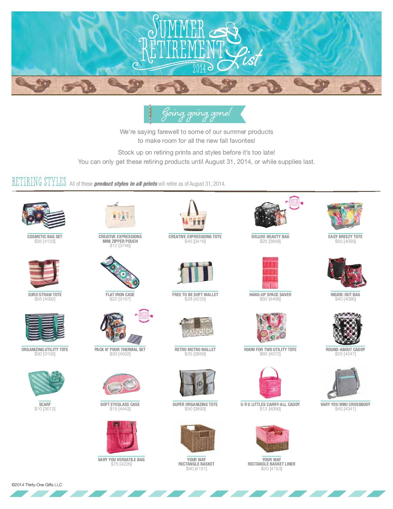 © Thirty-One Gifts LLC The following print and style combinations will retire as of April 30, If the style is not featured on page 1, then it is returning in summer in new prints!